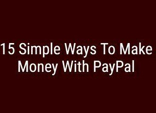 15 पेपैल संग पैसा बनाउन को लागी सरल तरिका